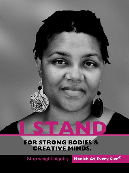 "A poster of a woman looking confidently at the camera. The caption reads ""I stand for strong bodies and creative minds. Stop weight bigotry."""