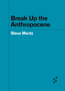 View Break Up the Anthropocene