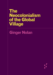 View The Neocolonialism of the Global Village