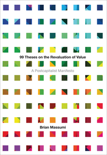 Thumbnail image for 99 Theses on the Revaluation of Value